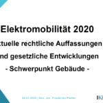 Elektromobilität 2020: Aktuelle rechtliche Auffassungen und gesetzliche Entwicklungen - Schwerpunkt Gebäude -