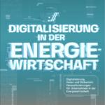 Digitalisierung in der Energiewirtschaft